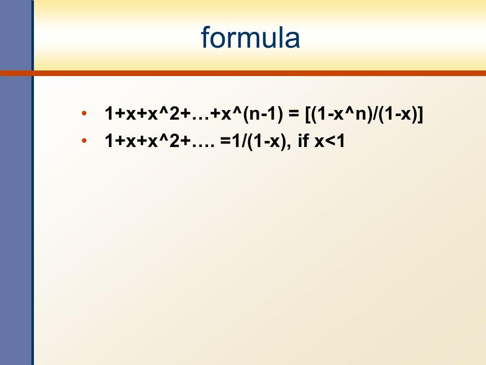 formula 1+x+x^2+…+x^(n-1) = [(1-x^n)/(1-x)]